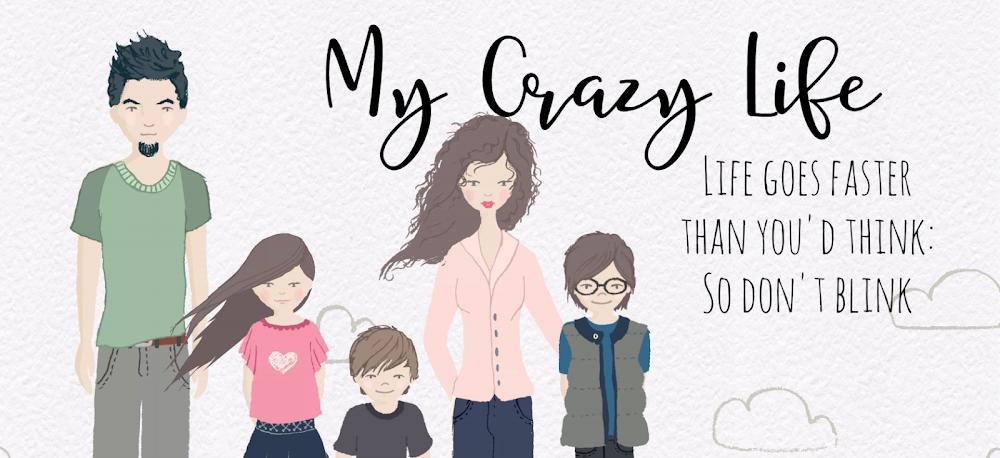 My Crazy Life