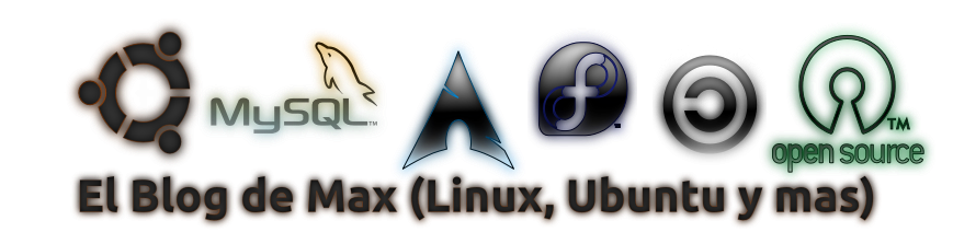 El Blog de Max (Ubuntu, LINUX y ms...)