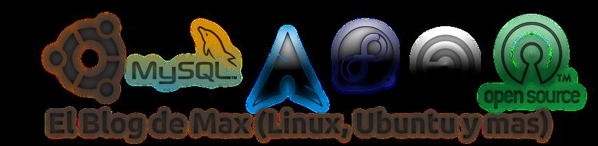 El Blog de Max (Ubuntu, LINUX y más...)