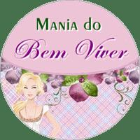 BLOG MANIA DO BEM VIVER