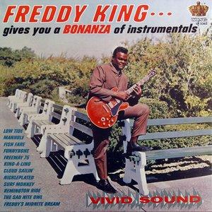 Freddie King - Freddy King Gives You a Bonanza of Instrumentals - 1965.