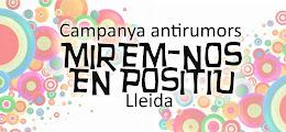 Antirumors Lleida - Mirem-nos en Positiu