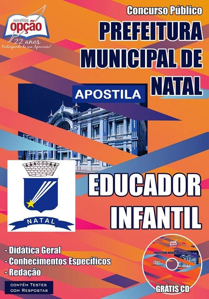 Apostila Prefeitura de Natal (RN) 2015 - Educador Infantil - SME.