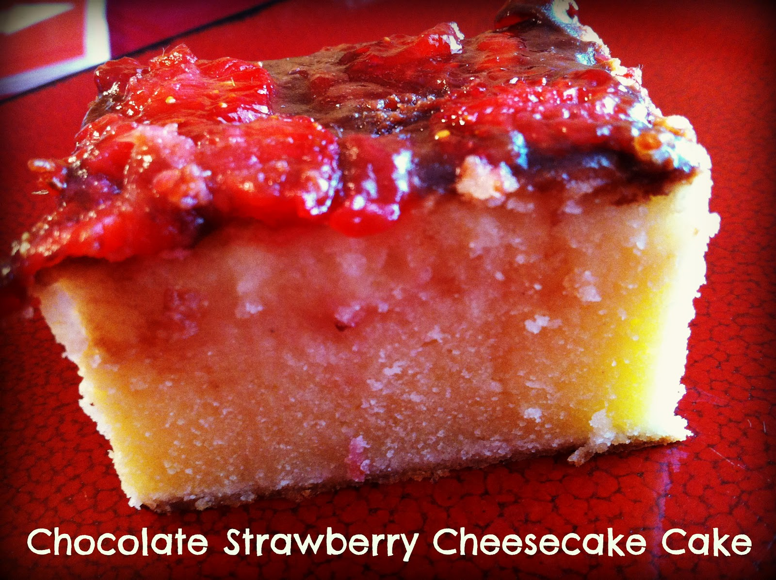 The Life Of Faith: Chocolate Strawberry Cheesecake Cake