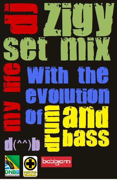 Dj Zigy SetMix @ My life with the evolution of drum n bass WORKING%2B5%2BFONTE%2BMARK