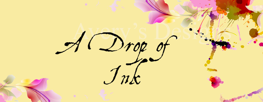 Avery's Designs: A Drop of Ink