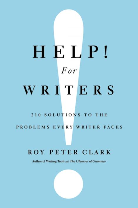 Carpe Librum: Review: Help! For Writers | Roy Peter Clark