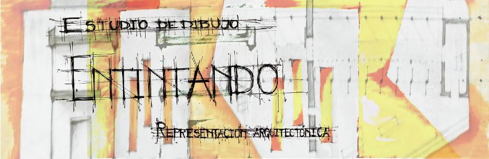 ENTINTANDO ARQUITECTURA