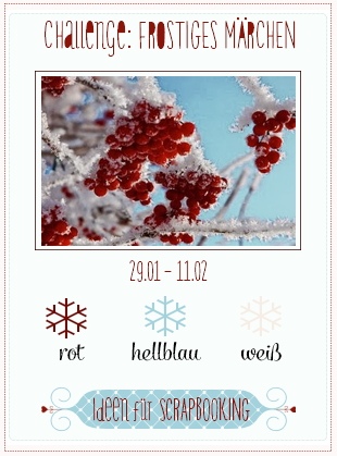 http://scrapshopat.blogspot.co.at/2014/01/challenge-1-frostiges-marchen.html