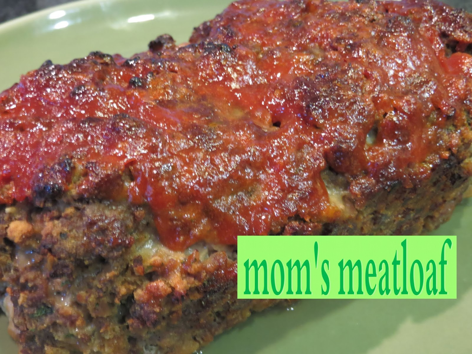 Two Magical Moms: Mom's Meatloaf