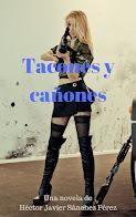 """Novela """"Tacones y cañones"""". Descargala sin costo dando click en la imagen."""