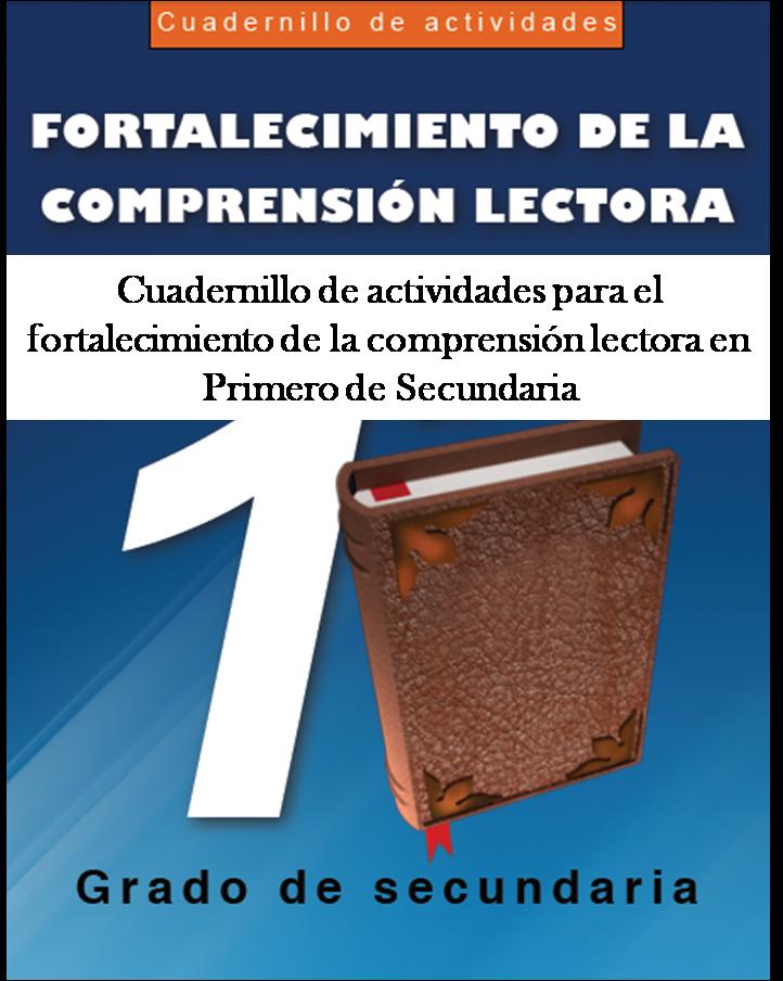 Cuadernillo de actividades para el fortalecimiento de la comprensión lectora para Primero de Secundaria