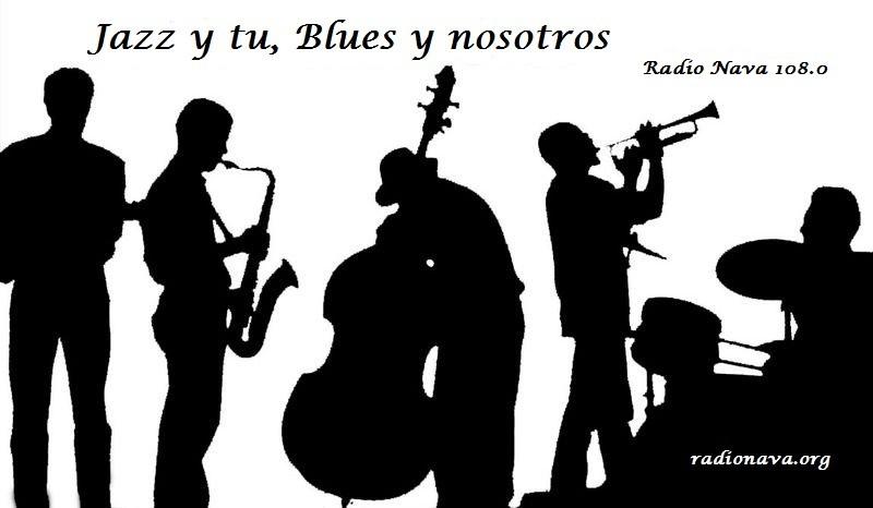 Jazz y Tu, Blues y Nosotros