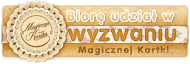 http://magicznakartka.blogspot.com/2014/01/pierwsze-wyzwanie-w-2014-roku.html