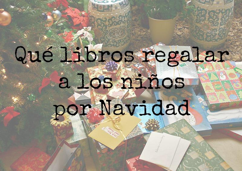 los libros del desv n qu libros regalar a los ni os por