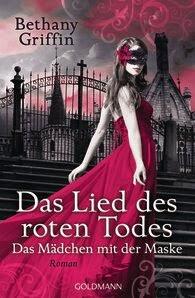http://www.randomhouse.de/Paperback/Das-Lied-des-roten-Todes-Das-Maedchen-mit-der-Maske-2-Roman/Bethany-Griffin/e403256.rhd