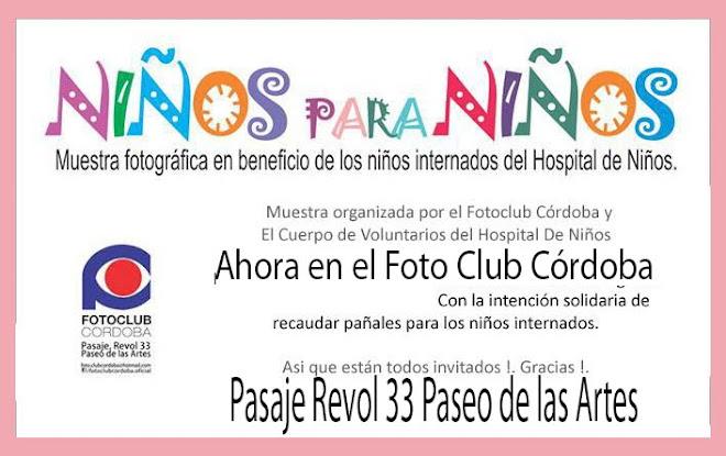 Foto Club Cordoba - MUESTRA FOTOGRAFICA - -  NIÑOS PARA NIÑOS - - FOTO CLUB CORDOBA- desde el 12 de