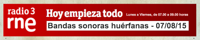 http://www.rtve.es/alacarta/audios/hoy-empieza-todo-con-angel-carmona/hoy-empieza-todo-angel-carmona-bandas-sonoras-huerfanas-07-08-15/3240818/