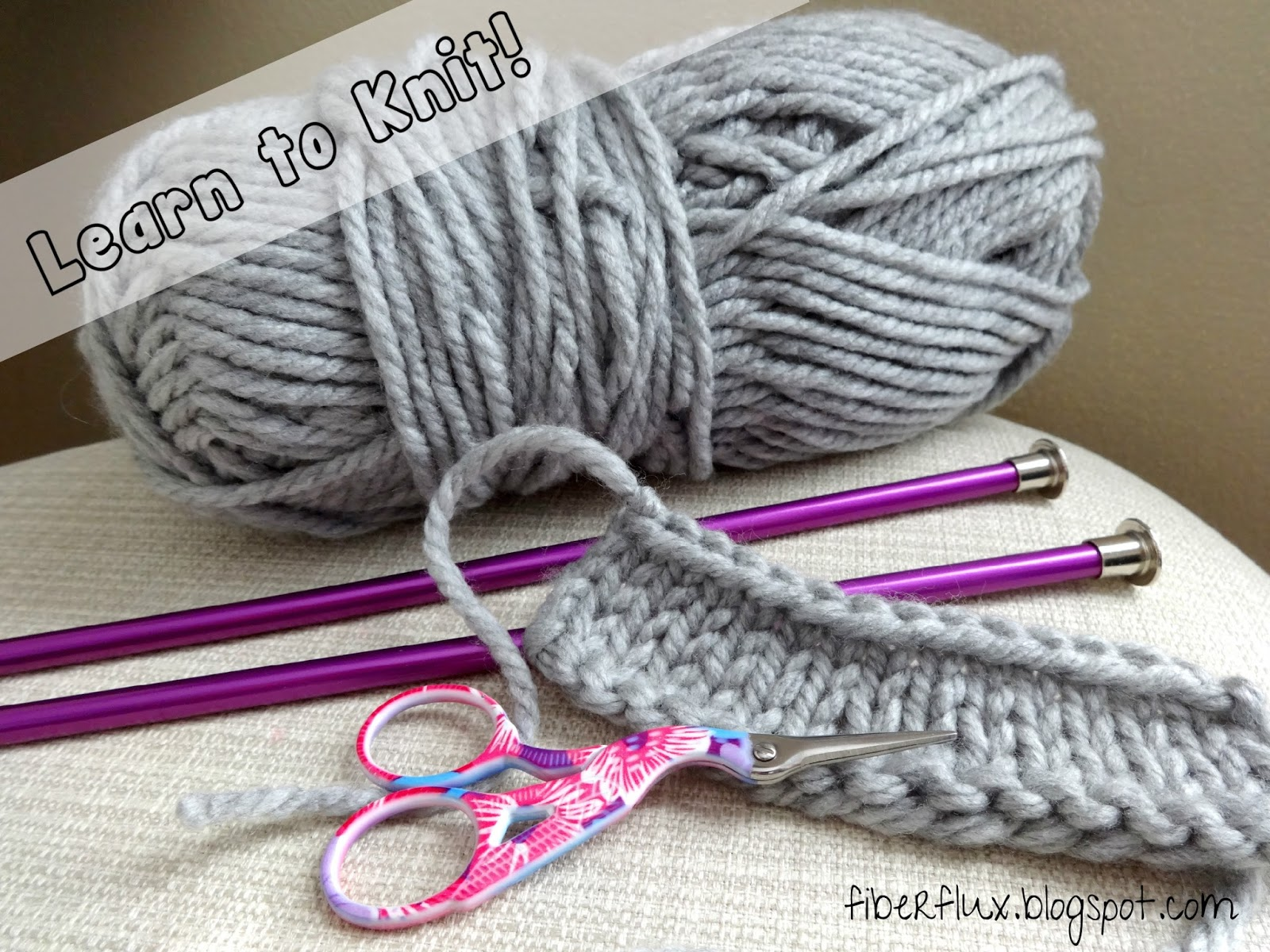 Learn How To Knit : Fiber Flux: Lets Learn How to Knit!