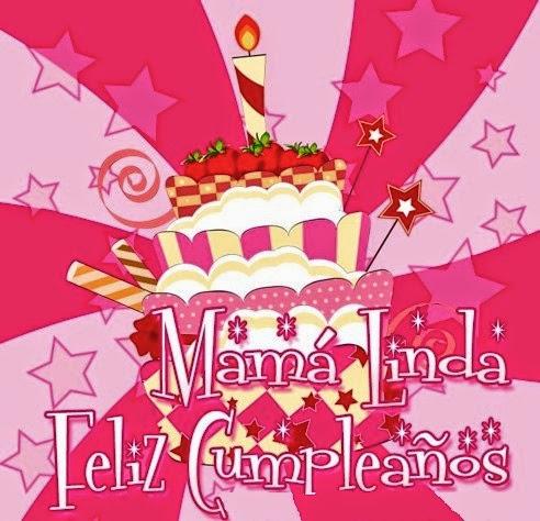 Imagenes De Feliz Cumpleaños Para Madres - Feliz cumpleaños mama Imagenes con frases bonitas