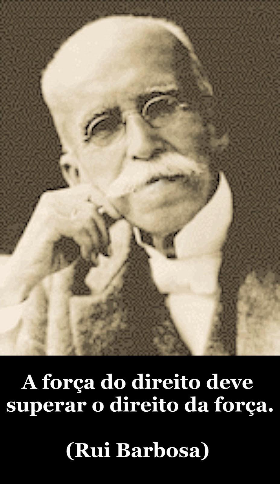 RUI BARBOSA citou estas palavras ao denunciar a impunidade dos assassinos de 8-10 presos.Set 1914.