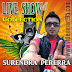 SURENDRA PERERA LIVE SHOW COLLECTION