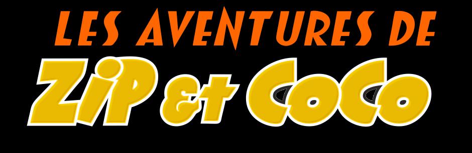 Les aventures de ZIP et COCO