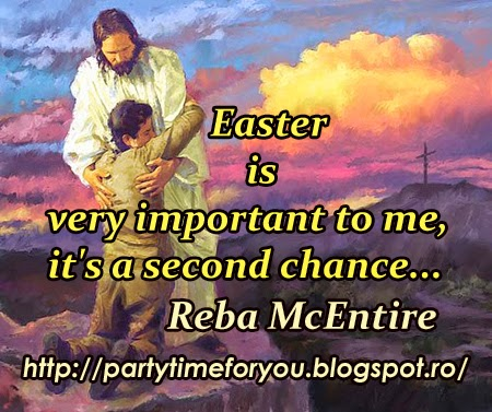 Easter is very important to me, it's a second chance...