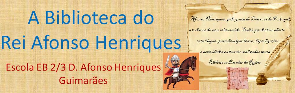 A Biblioteca do Rei Afonso Henriques