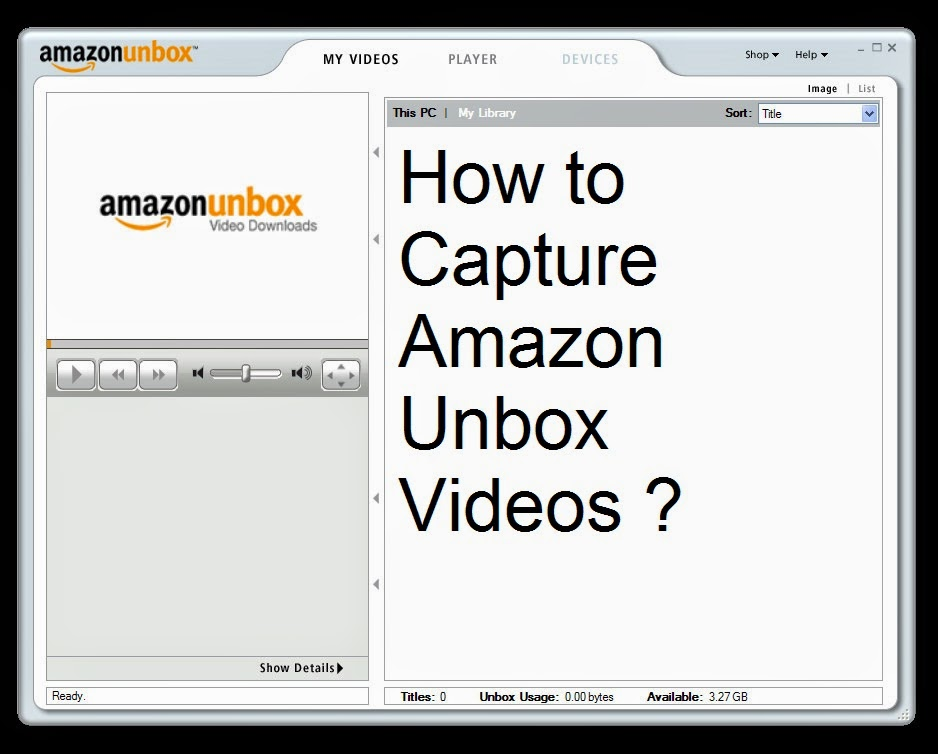 How to Capture Amazon Unbox Videos : eAskme