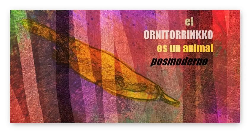 El ornitorrinkko es un animal postmoderno