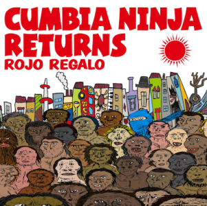CUMBIA NINJA RETURNS