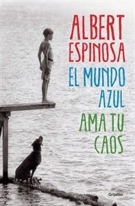 Ranking Semanal: Número 3. El mundo azul, ama tu caos, de Albert Espinosa.