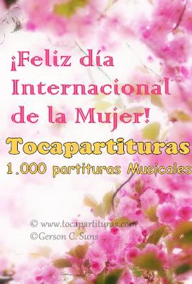 Feliz Día Internacional de la Mujer Trabajadora el 8 de Marzo del 2013 desde Tocapartituras.com por Gerson C.