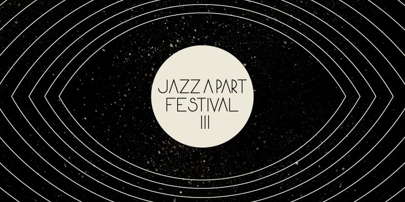 Jazz A Part Festival