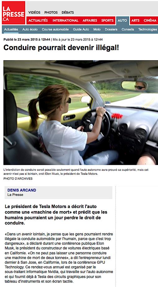 http://auto.lapresse.ca/actualites/nouvelles/201503/23/01-4854745-conduire-pourrait-devenir-illegal.php