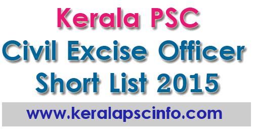 Kerala PSC Civil Excise Officer Short List 2015,  KPSC Civil Excise Officer result 2015, Kerala PSC Civil Excise Officer exam result 2015, PSC Civil Excise Officer Short List 2015
