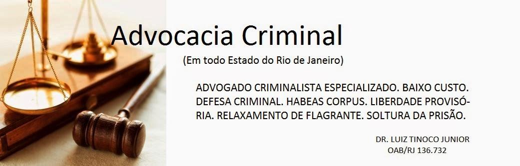 ADVOGADO CRIMINAL RJ - TODO RIO DE JANEIRO: 2792-9012 OU 9993-0847. ATEND. NO SEU DOMICÍLIO/TRABALHO