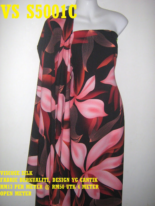 VS 5001C: VISCOSE SILK, FABRIC BERKUALITI & CANTIK