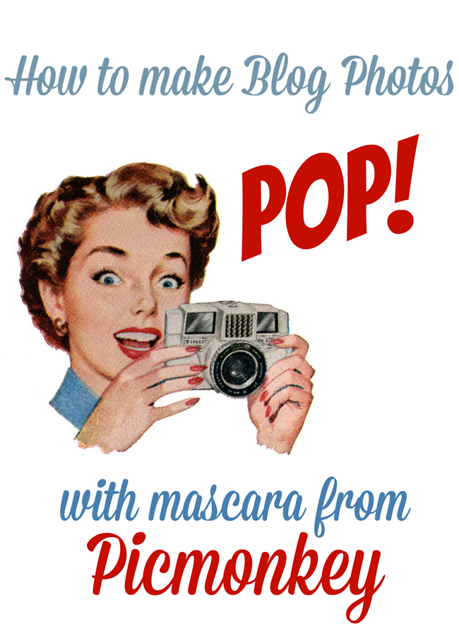 Make blog photos stand out using Picmonkey photo editing tool, mascara