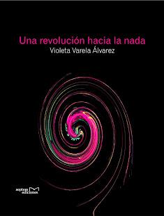 """""""Una revolución hacia la nada"""" (2012)"""