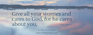 Give all your worries and cares to God, for He cares about you.