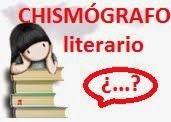 Sección: CHISMÓGRAFO LITERARIO