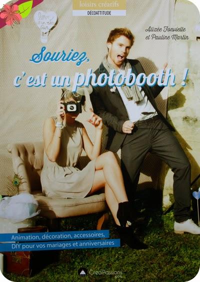 """""""Souriez, c'est un photobooth !"""" de Alizée Fonvielle et Pauline Martin, publié chez CréaPassions"""