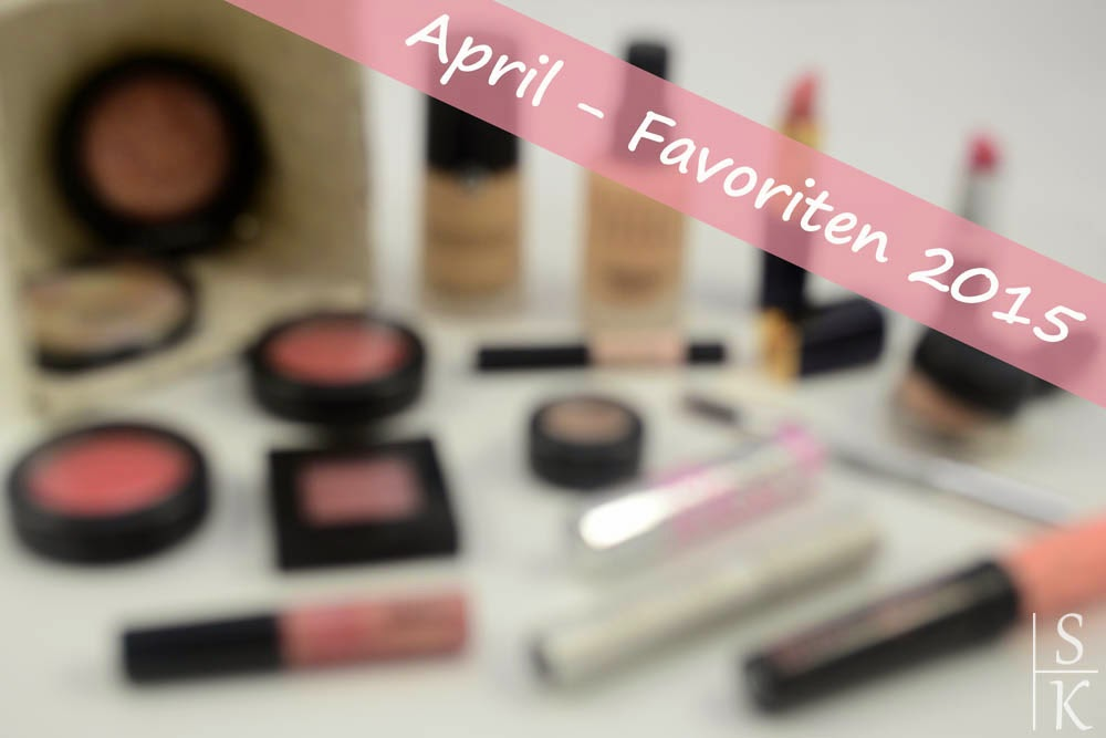 Beauty-Favoriten: April 2015