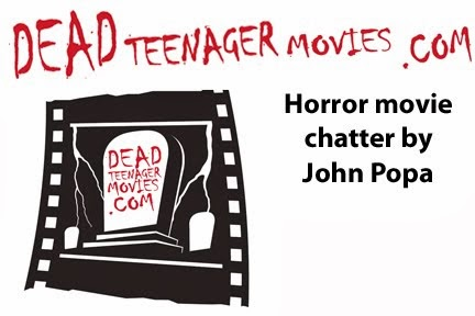 John Popa's Dead Teenager Movies Blog