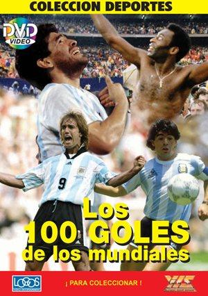Los 100 Goles De los Mundiales