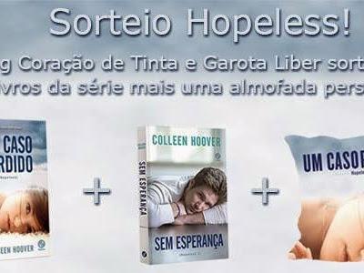 Sorteio Hopeless: Um Caso Perdido + Sem Esperança e Almofada Personalizada
