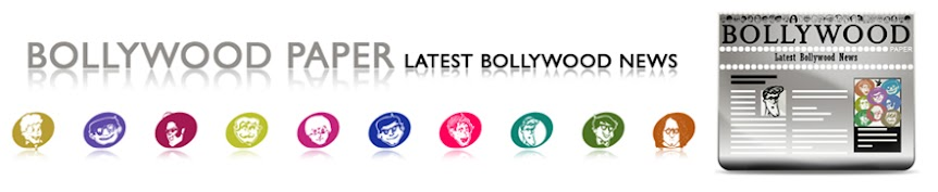 Bollywood Paper - Latest Bollywood News | Trailers | Wallpapers | Events | Biography | Movies