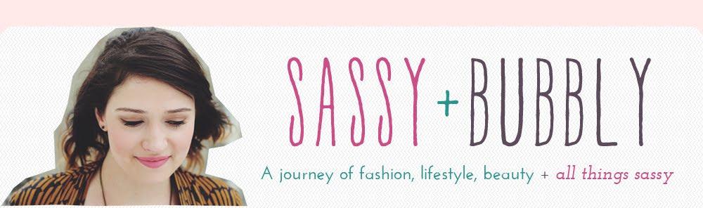 Sassy + Bubbly